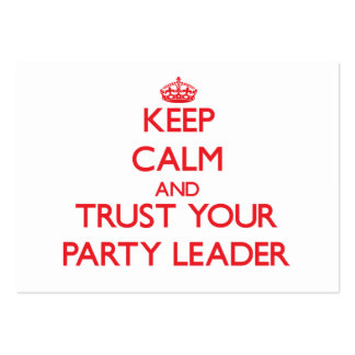 Keep Calm and Trust Your Party Leader Business Card Templates