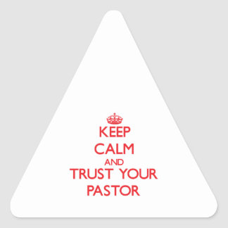 Keep Calm and Trust Your Pastor Triangle Sticker