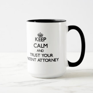 Keep Calm and Trust Your Patent Attorney Mug