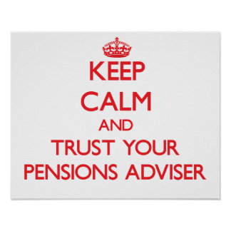 Keep Calm and Trust Your Pensions Adviser Poster