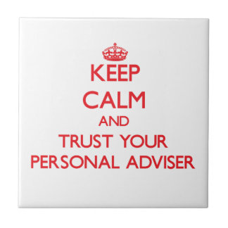Keep Calm and Trust Your Personal Adviser Small Square Tile