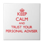 Keep Calm and Trust Your Personal Adviser Tiles