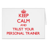 Keep Calm and Trust Your Personal Trainer Greeting Card