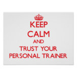 Keep Calm and Trust Your Personal Trainer Poster