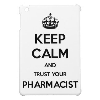 Keep Calm and Trust your Pharmacist iPad Mini Cases