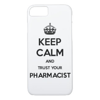 Keep Calm and Trust Your Pharmacist iPhone 8/7 Case
