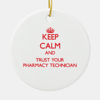Keep Calm and Trust Your Pharmacy Technician Double-Sided Ceramic Round Christmas Ornament
