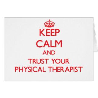 Keep Calm and Trust Your Physical arapist Card