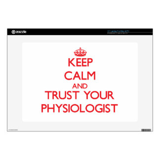 "Keep Calm and trust your Physiologist Skin For 15"" Laptop"