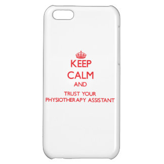 Keep Calm and trust your Physiotherapy Assistant iPhone 5C Case