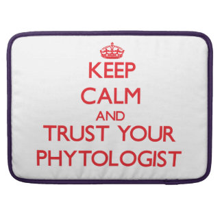 Keep Calm and trust your Phytologist Sleeves For MacBook Pro