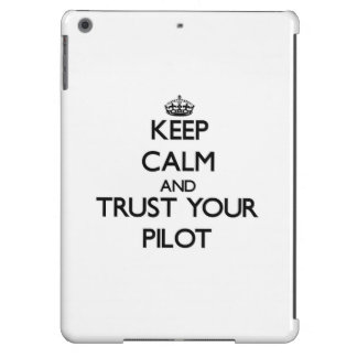 Keep Calm and Trust Your Pilot iPad Air Cover
