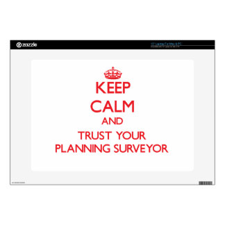 Keep Calm and trust your Planning Surveyor Skins For Laptops