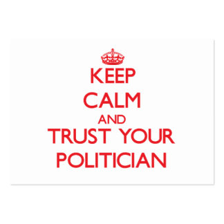 Keep Calm and Trust Your Politician Business Card