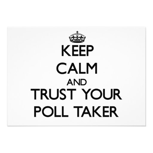 Keep Calm and Trust Your Poll Taker Custom Invite