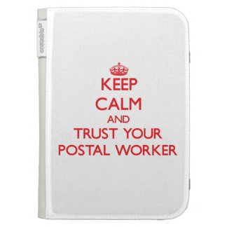 Keep Calm and trust your Postal Worker Case For The Kindle