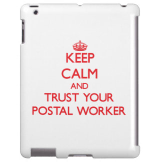 Keep Calm and trust your Postal Worker