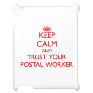 Keep Calm and trust your Postal Worker Cover For The iPad 2 3 4