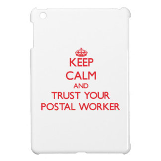 Keep Calm and trust your Postal Worker Case For The iPad Mini