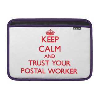 Keep Calm and trust your Postal Worker MacBook Air Sleeves