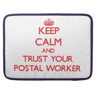 Keep Calm and trust your Postal Worker Sleeves For MacBooks