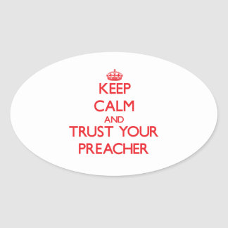 Keep Calm and Trust Your Preacher Oval Sticker