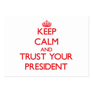 Keep Calm and Trust Your President Large Business Cards (Pack Of 100)