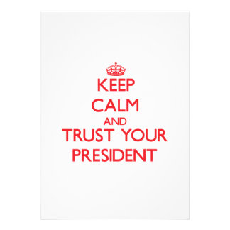 Keep Calm and trust your President Card