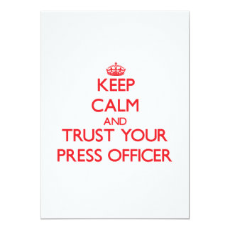 Keep Calm and trust your Press Officer Personalized Invitations
