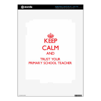 Keep Calm and trust your Primary School Teacher iPad 3 Decals