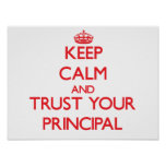 Keep Calm and Trust Your Principal Poster