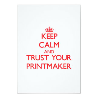 Keep Calm and trust your Printmaker 5x7 Paper Invitation Card