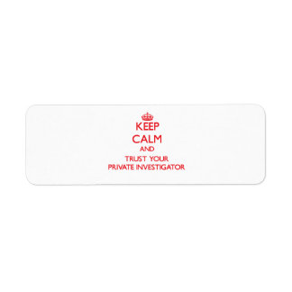 Keep Calm and trust your Private Investigator Return Address Labels