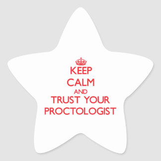 Keep Calm and Trust Your Proctologist Stickers