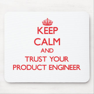 Keep Calm and Trust Your Product Engineer Mouse Pad