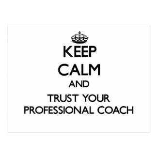 Keep Calm and Trust Your Professional Coach Postcard