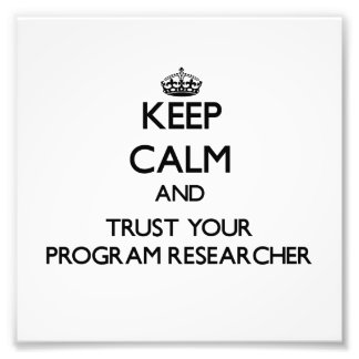 Keep Calm and Trust Your Program Researcher Photo
