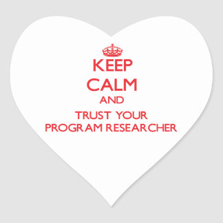 Keep Calm and Trust Your Program Researcher Stickers