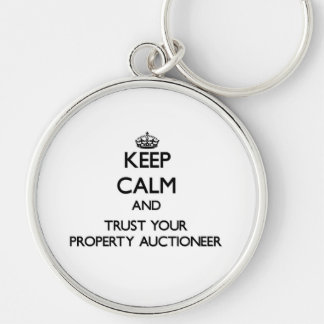 Keep Calm and Trust Your Property Auctioneer Keychain