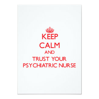 Keep Calm and trust your Psychiatric Nurse Personalized Announcements
