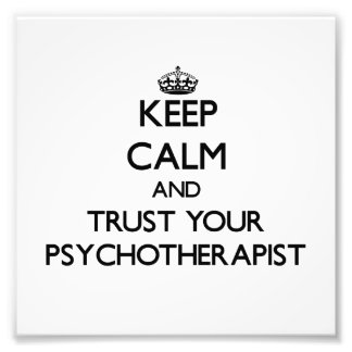 Keep Calm and Trust Your Psychoarapist Photo