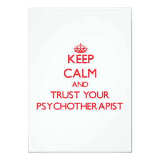 Keep Calm and trust your Psychotherapist 5x7 Paper Invitation Card