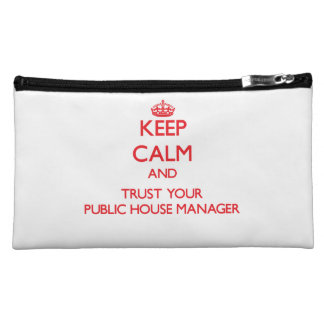 Keep Calm and trust your Public House Manager Makeup Bags