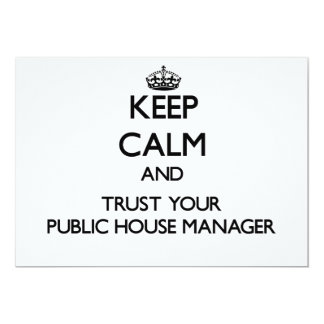 """Keep Calm and Trust Your Public House Manager 5"""" X 7"""" Invitation Card"""