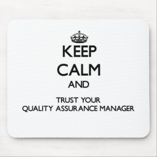 Keep Calm and Trust Your Quality Assurance Manager Mouse Pad