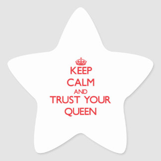 Keep Calm and Trust Your Queen Star Sticker