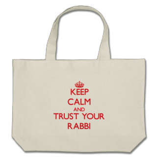 Keep Calm and trust your Rabbi Tote Bag