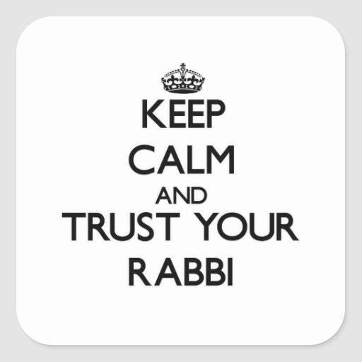Keep Calm and Trust Your Rabbi Square Sticker
