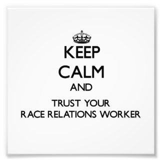 Keep Calm and Trust Your Race Relations Worker Photo Print