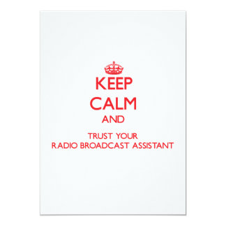 Keep Calm and trust your Radio Broadcast Assistant 5x7 Paper Invitation Card